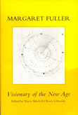 Margaret Fuller, Visionary of the New Age – To Be Announced